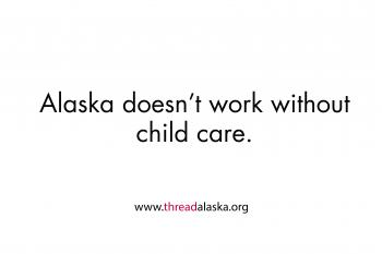 Alaska Doesn't Work Without Child Care